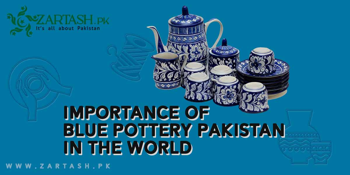 Importance of Blue Pottery Pakistan in the World