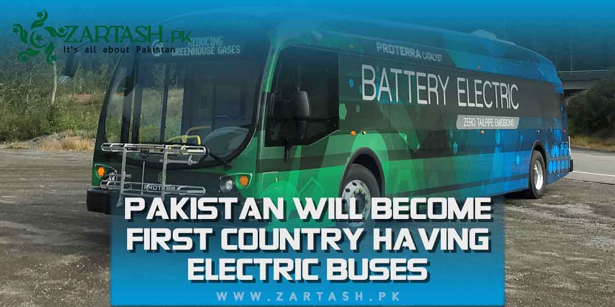 Pakistan will Become First Country having Electric Buses