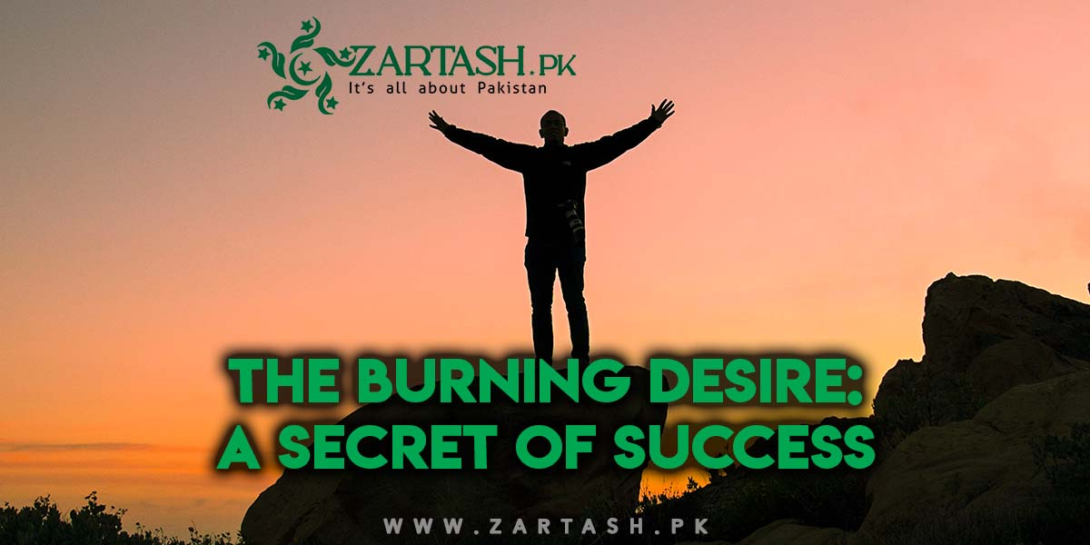 The Burning Desire: A Secret of Success