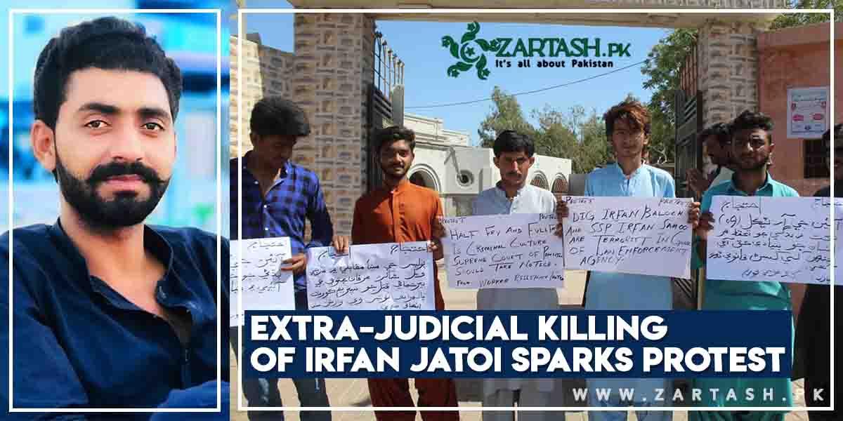 Extra-Judicial Killing of Irfan Jatoi Sparks Protest
