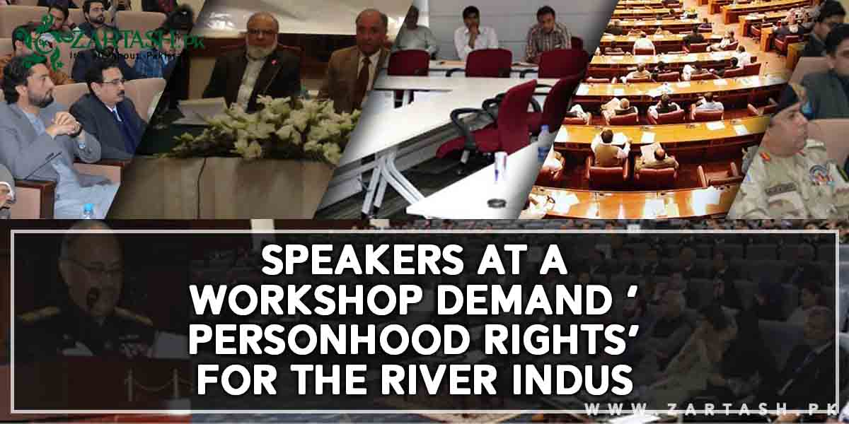 Speakers at a workshop demand 'Personhood Rights' for the River Indus
