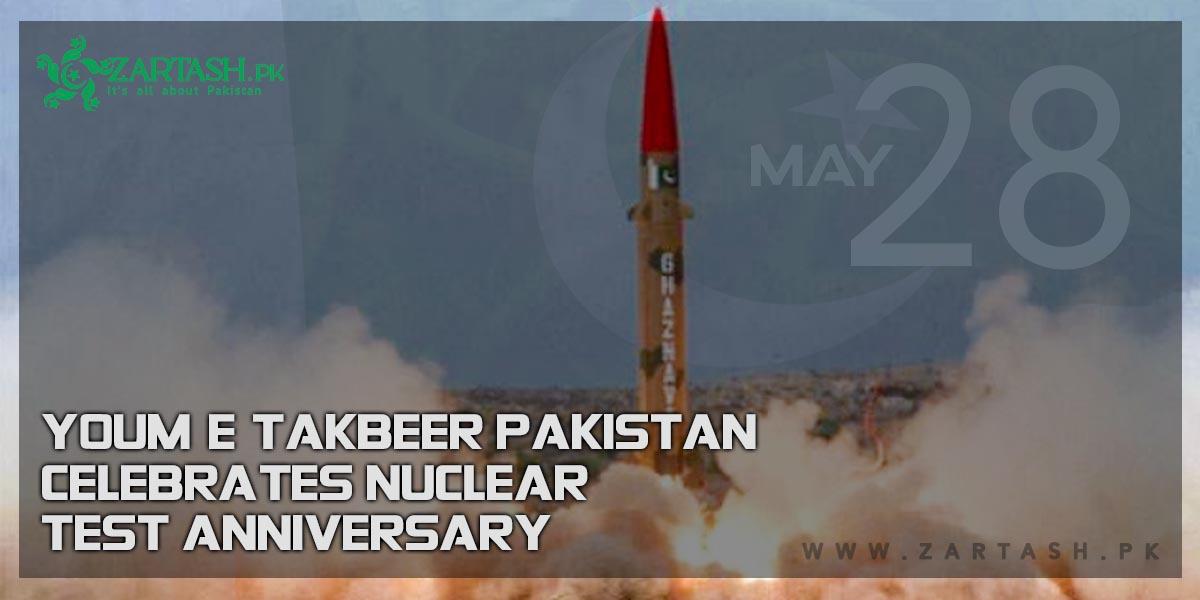 Youm-e-Takbeer Pakistan Celebrates Nuclear Test Anniversary